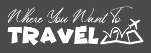 Where You Want To Travel